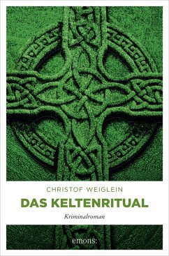 Das Keltenritual (eBook, ePUB) - Weiglein, Christof