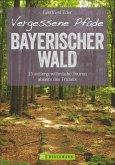 Vergessene Pfade Bayerischer Wald (Mängelexemplar)