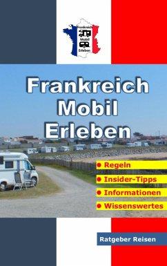 Frankreich-Mobil-Erleben - Schöttle, Claus