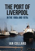 The Port of Liverpool in the 1960s and 1970s