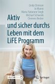 Aktiv und sicher durchs Leben mit dem LiFE Programm (eBook, PDF)