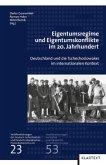 Eigentumsregime und Eigentumskonflike im 20. Jahrhundert