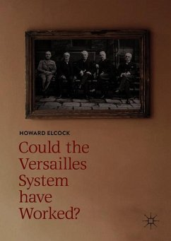 Could the Versailles System have Worked? - Elcock, Howard