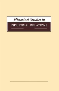 Historical Studies in Industrial Relations, Vol...
