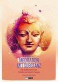 Meditation mit Substanz