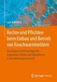 Rechte und Pflichten beim Einbau und Betrieb von Rauchwarnmeldern (eBook, PDF)