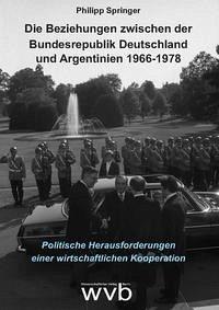 Die Beziehungen zwischen der Bundesrepublik Deutschland und Argentinien 1966-1978