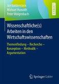 Wissenschaftliche(s) Arbeiten in den Wirtschaftswissenschaften (eBook, PDF)
