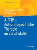 A-FFIP - Autismusspezifische Therapie im Vorschulalter (eBook, PDF)