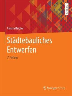 Städtebauliches Entwerfen (eBook, PDF) - Reicher, Christa