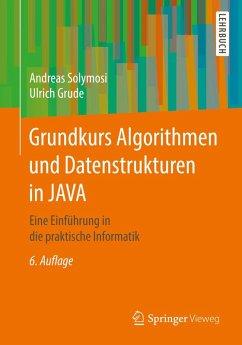 Grundkurs Algorithmen und Datenstrukturen in JAVA (eBook, PDF) - Solymosi, Andreas; Grude, Ulrich