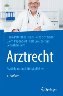 Arztrecht (eBook, PDF) - Ries, Hans-Peter; Papendorf, Björn; Berg, Sebastian; Schnieder, Karl-Heinz; Großbölting, Ralf