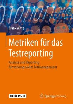 Metriken für das Testreporting (eBook, PDF) - Witte, Frank