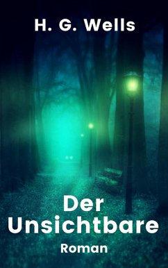 Der Unsichtbare (eBook, ePUB) - Wells, H. G.