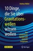 10 Dinge, die Sie über Gravitationswellen wissen wollen (eBook, PDF)