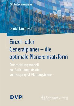 Einzel- oder Generalplaner - die optimale Planereinsatzform (eBook, PDF) - Landowski, Daniel