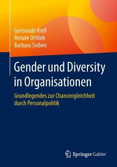 Gender und Diversity in Organisationen (eBook, PDF) - Krell, Gertraude; Ortlieb, Renate; Sieben, Barbara