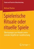 Spielerische Rituale oder rituelle Spiele (eBook, PDF)