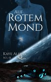Auf rotem Mond (eBook, ePUB)