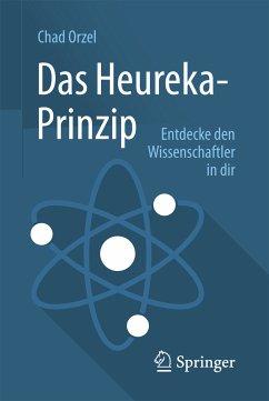 Das Heureka-Prinzip (eBook, PDF) - Orzel, Chad