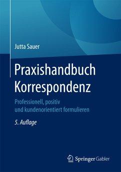 Praxishandbuch Korrespondenz (eBook, PDF) - Sauer, Jutta