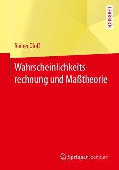 Wahrscheinlichkeitsrechnung und Maßtheorie (eBook, PDF) - Oloff, Rainer