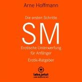 Die ersten Schritte SM – Erotische Unterwerfung für Anfänger / Erotischer Hörbuch Ratgeber (MP3-Download)