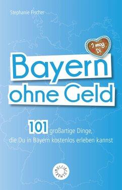 Bayern ohne Geld (eBook, ePUB)