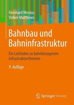Bahnbau und Bahninfrastruktur (eBook, PDF) - Matthews, Volker; Menius, Reinhard