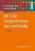 NX 11 für Fortgeschrittene ‒ kurz und bündig (eBook, PDF)