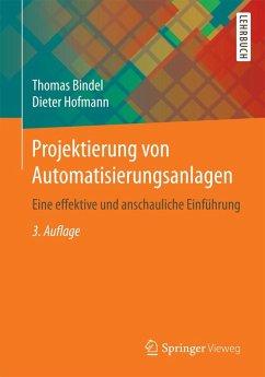 Projektierung von Automatisierungsanlagen (eBook, PDF) - Bindel, Thomas; Hofmann, Dieter