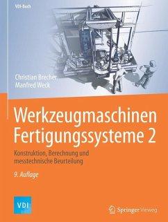 Werkzeugmaschinen Fertigungssysteme 2 (eBook, PDF) - Brecher, Christian; Weck, Manfred
