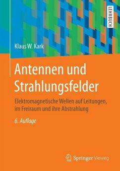 Antennen und Strahlungsfelder (eBook, PDF) - Kark, Klaus W.