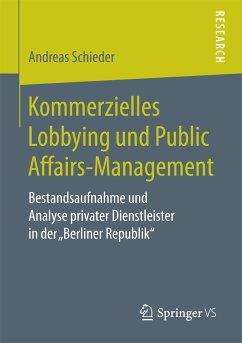 Kommerzielles Lobbying und Public Affairs-Management (eBook, PDF) - Schieder, Andreas