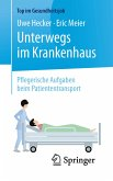 Unterwegs im Krankenhaus - Pflegerische Aufgaben beim Patiententransport (eBook, PDF)