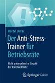 Der Anti-Stress-Trainer für Betriebsräte (eBook, PDF)