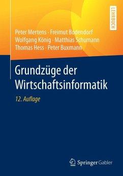 Grundzüge der Wirtschaftsinformatik (eBook, PDF) - Bodendorf, Freimut; Schumann, Matthias; Mertens, Peter; Hess, Thomas; Buxmann, Peter; König, Wolfgang