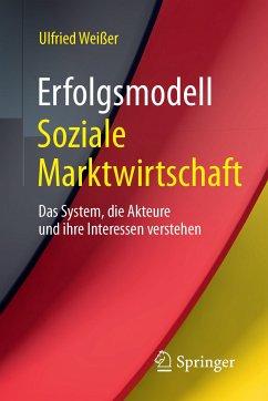 Erfolgsmodell Soziale Marktwirtschaft (eBook, PDF) - Weißer, Ulfried