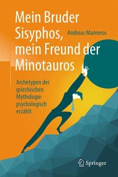 Mein Bruder Sisyphos, mein Freund der Minotauros (eBook, PDF) - Marneros, Andreas