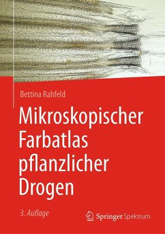 Mikroskopischer Farbatlas pflanzlicher Drogen (eBook, PDF) - Rahfeld, Bettina