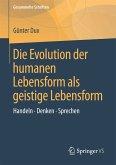 Die Evolution der humanen Lebensform als geistige Lebensform (eBook, PDF)