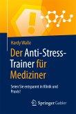Der Anti-Stress-Trainer für Mediziner (eBook, PDF)