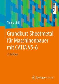 Grundkurs Sheetmetal für Maschinenbauer mit CATIA V5-6 (eBook, PDF) - Eibl, Thomas