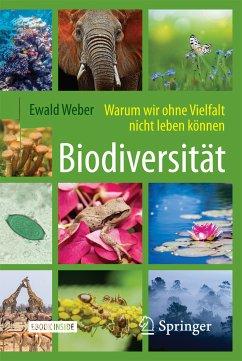 Biodiversität - Warum wir ohne Vielfalt nicht leben können (eBook, PDF) - Weber, Ewald