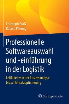 Professionelle Softwareauswahl und -einführung in der Logistik (eBook, PDF) - Pfennig, Roland; Groß, Christoph