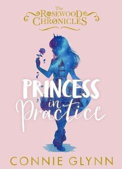 Princess in Practice (eBook, ePUB) - Glynn, Connie