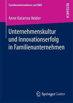 Unternehmenskultur und Innovationserfolg in Familienunternehmen (eBook, PDF) - Heider, Anne Katarina