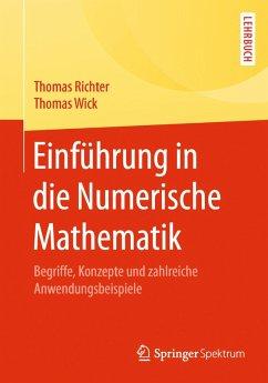 Einführung in die Numerische Mathematik (eBook, PDF) - Richter, Thomas; Wick, Thomas