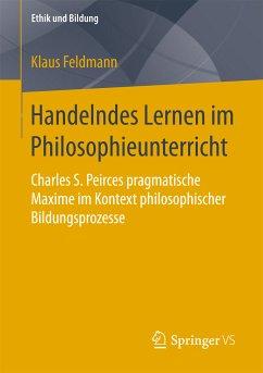 Handelndes Lernen im Philosophieunterricht (eBook, PDF) - Feldmann, Klaus