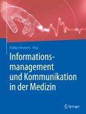 Informationsmanagement und Kommunikation in der Medizin (eBook, PDF)